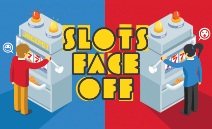 slots face off